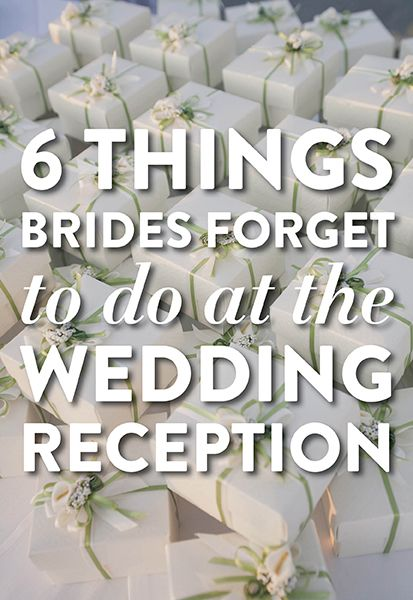 6 Things Brides Forget To Do At The Wedding Reception Life