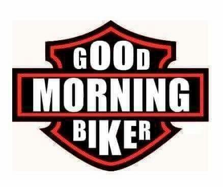 Good Morning Biker Meme Harleydavidson Harleytherapy Biker Goodmorning Harley Davidson Biker Good Morning