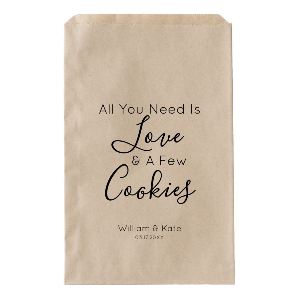 All You Need is A Cookie Wedding Favor Bag | Zazzle.com