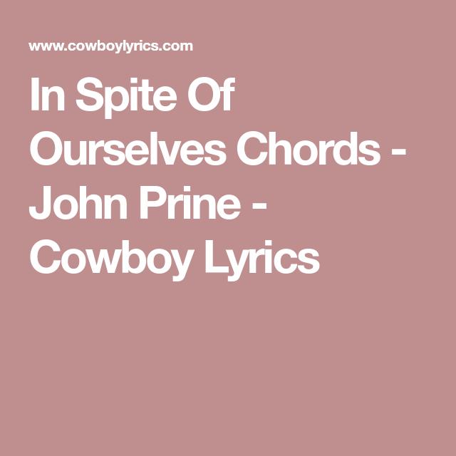 In Spite Of Ourselves Chords - John Prine - Cowboy Lyrics | music ...