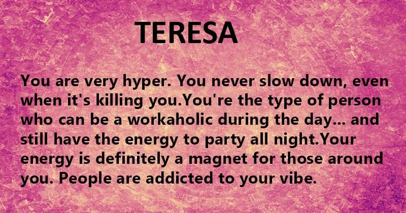 Your Name's Hidden Meaning | Teresa that's me | Names with meaning