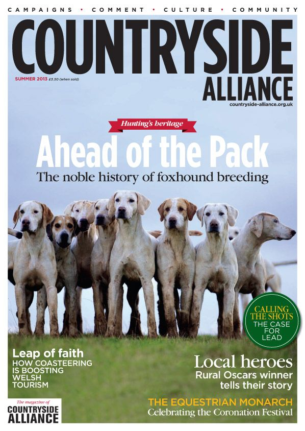 Countryside Alliance Magazine Cover Summer 2013. Sign up for the Countryside Alliance Membership and receive a free subscription to our quarterly Countryside Alliance magazine to keep you updated on our work: http://www.countryside-alliance.org/membership/join/