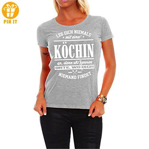 ded5cffa800d0b Frauen und Damen T-Shirt Leg dich niemals mit einer KÖCHIN an - T-Shirts  mit Spruch