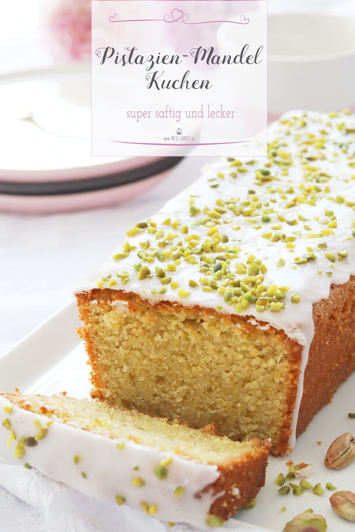 Mandel-Pistazienkuchen – lecker und saftig! | Miss Fancy – Rezepte für jeden Tag