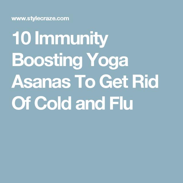 10 immunity boosting yoga asanas to get rid of cold and flu 10 immunity boosting yoga asanas to get rid of cold and flu ccuart Gallery