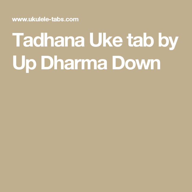 Tadhana Uke Tab By Up Dharma Down Ukelele Pinterest Tablature