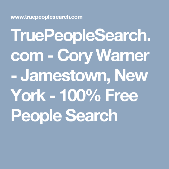 TruePeopleSearch.com - Cory Warner - Jamestown. New York - 100% Free People Search   Jamestown