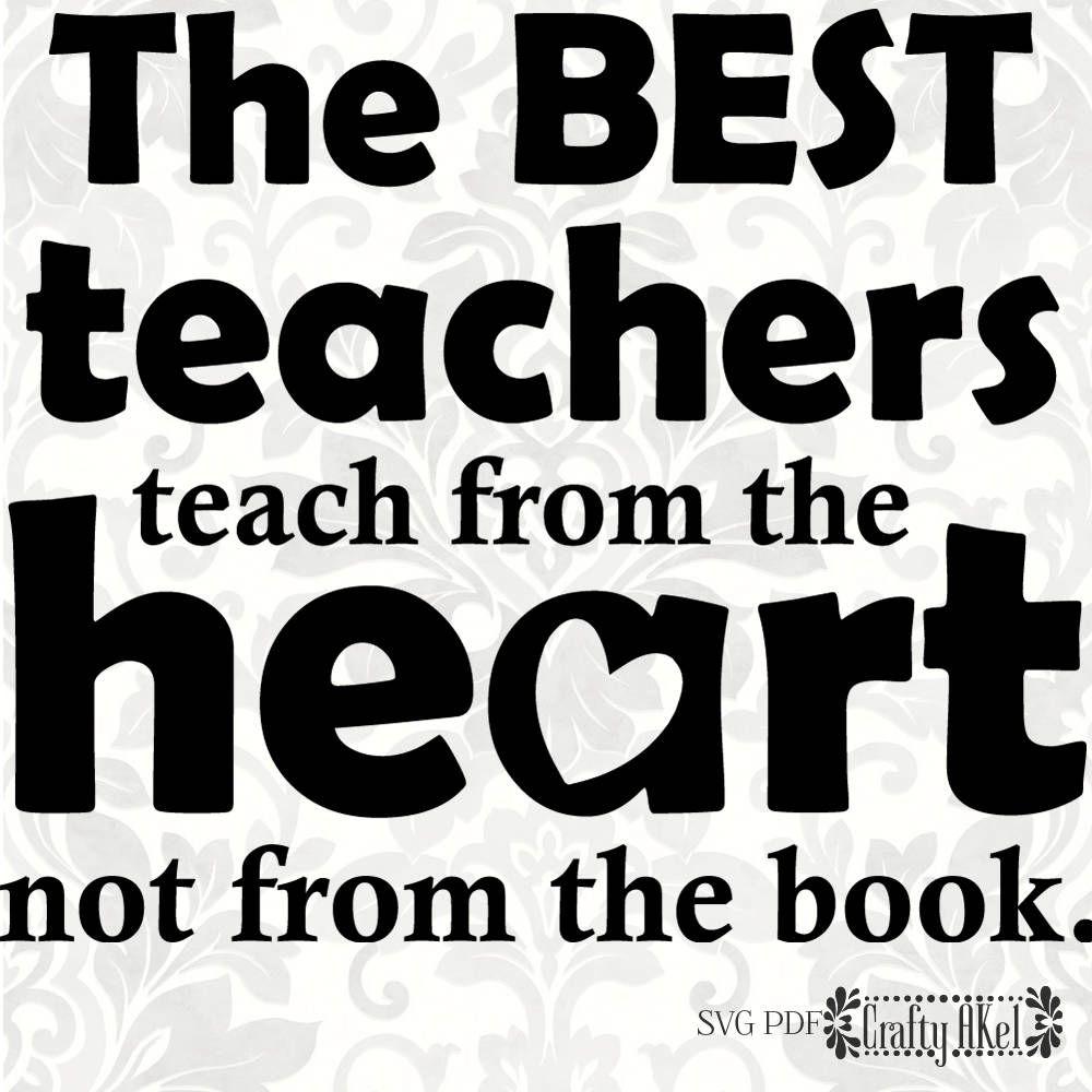 Teacher Svg The Best Teachers Teach From The Heart Not From Etsy Best Teacher Teacher Quotes Inspirational Teacher Appreciation Quotes
