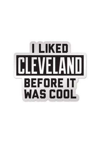 be2ebb11e54bc6 I Liked Cleveland... - Sticker   Cleveland Rocks!   Logos, Cleveland ...