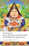 Alice's Adventures in Wonderland and Through the Looking Glass by Louis Carroll