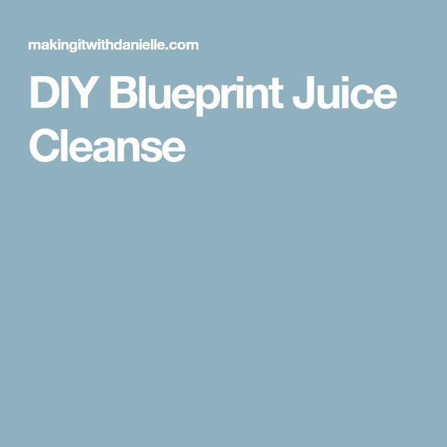Diy blueprint juice cleanse vegan juice pinterest cleanse vegans diy blueprint juice cleanse malvernweather Images
