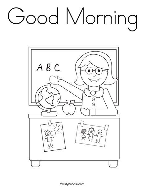 Good Morning Coloring Page From Twistynoodlecom For My Little