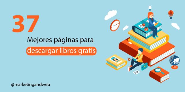 37 Mejores Páginas Para Descargar Libros Gratis Pdf Epub Ebooks Paginas Para Descargar Descargar Libros Gratis Libros Gratis