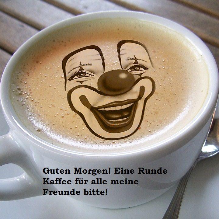 Guten Morgen Sprüche für Freunde | Coffee, Good morning