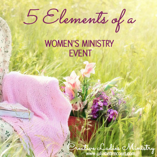 5 Basic Elements Of A Womens Ministry Event Successful Event Planning La Sministry Womensministry