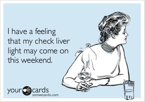 "Perfect invitation for Girls weekend lol!!! ""Warning....Warning,,,,,Liver In Danger...Warning!"" HAHAHAAHa"