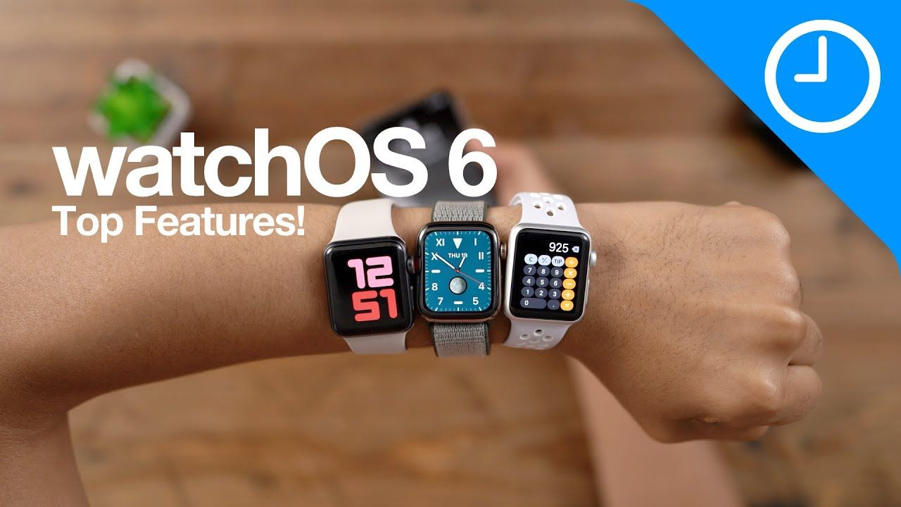 watchOS 6 Top Features & Changes for Apple Watch