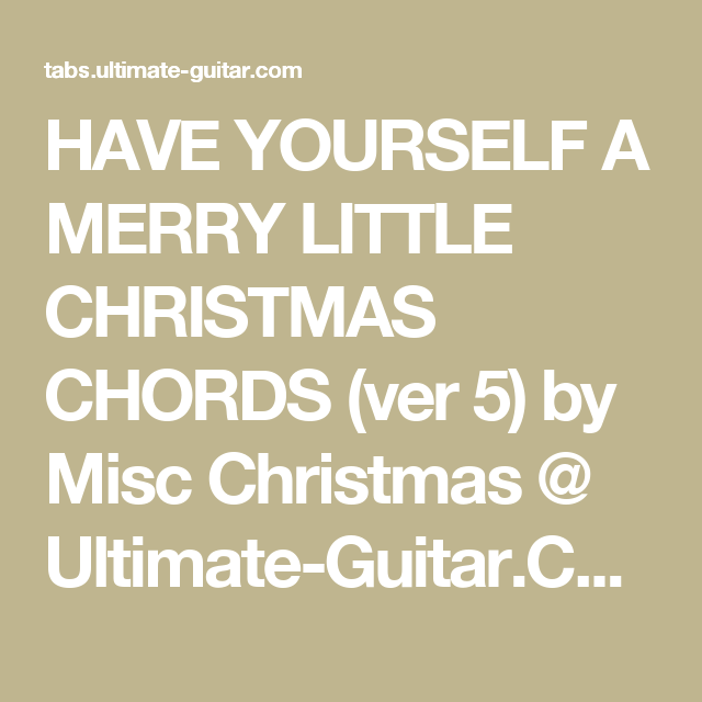 Have Yourself A Merry Little Christmas Chords Ver 5 By Misc