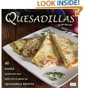 Free Kindle Books - Cooking, Food  Wine - COOKING, FOOD  WINE - FREE - Quesadillas: 40 Simple, Quick and Easy Authentic Mexican Quesadilla Recipes (The Mexican Food Cookbooks)