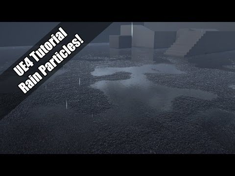 UE4 - Tutorial - Simple Rain Particles - YouTube | unreal