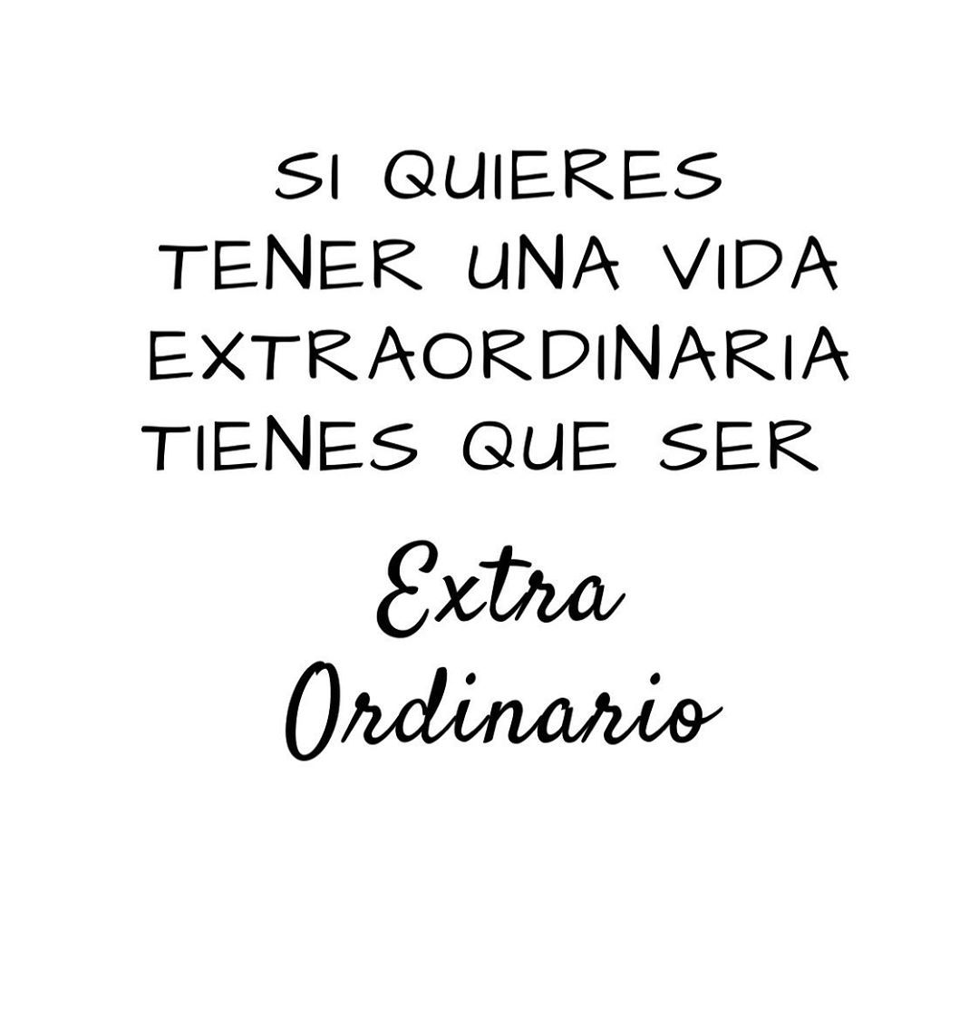 Extra ordinario • . . . . . . . #gratitud #transformacion #crecimiento #mente #humanismo #paz #quote #hacer #interior #gratitude #gratitude #amor #love #dar #give #coaching #monday #self #awarness #yourself #better #grow