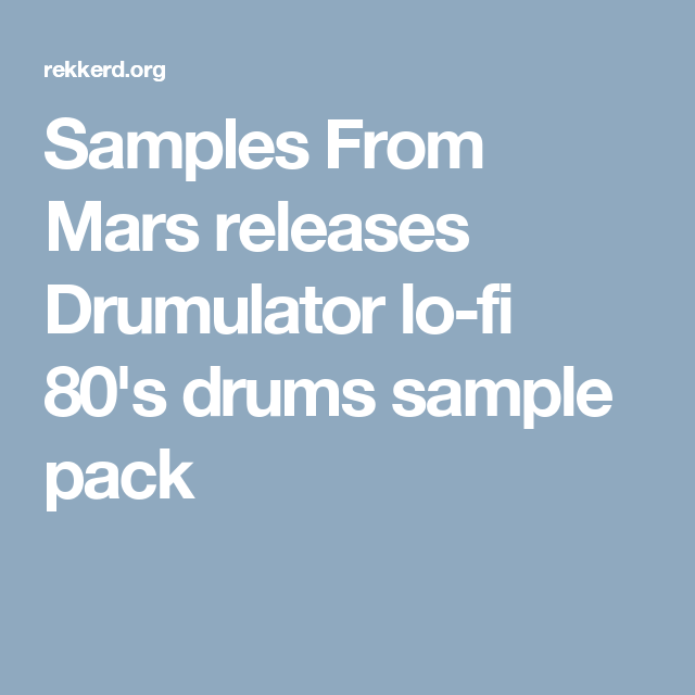 Samples From Mars releases Drumulator lo-fi 80's drums