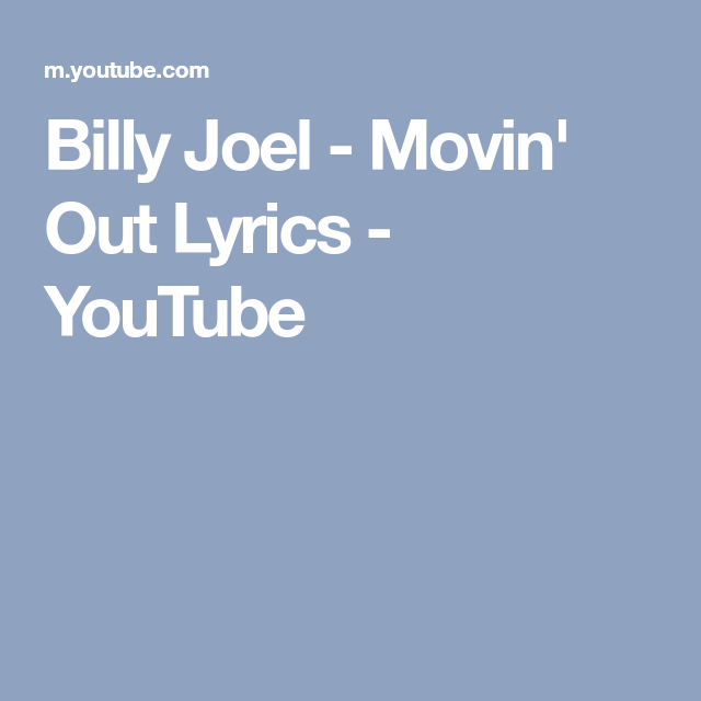 Billy Joel - Movin\' Out Lyrics - YouTube | music to delight ...