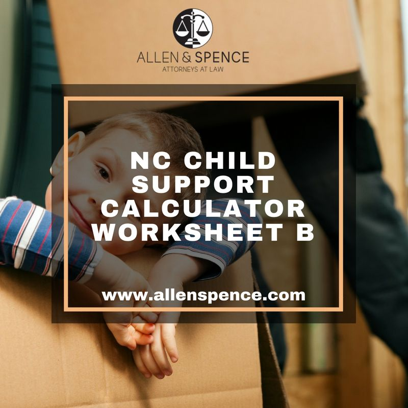 An explanation of the NC Child Support Calculator Worksheet B ...