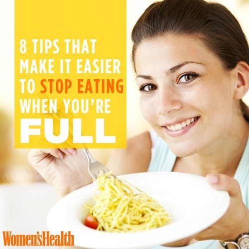 8 Tips That Make it Easier to Stop Eating When You're Full | Women's Health Magazine