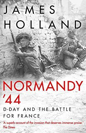 Free Normandy 44 DDay and the Battle for France