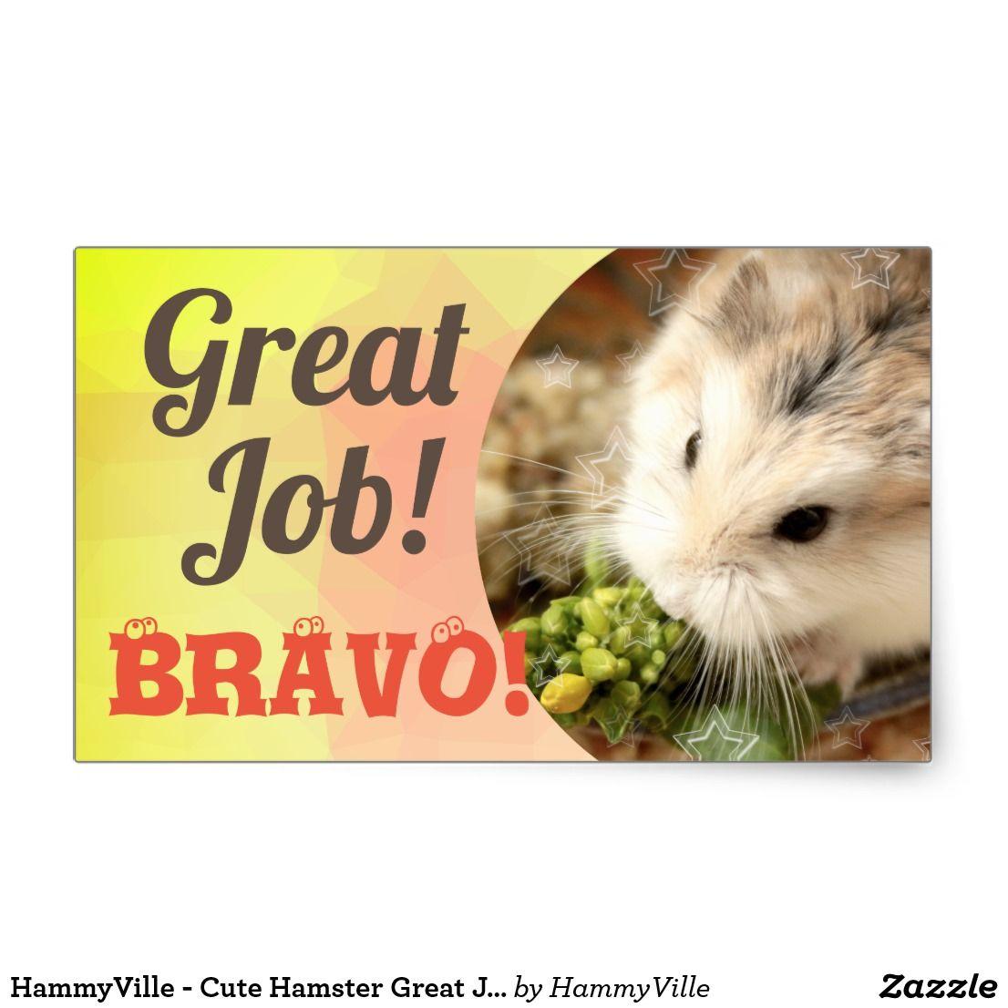Hammyville Cute Hamster Great Job Bravo Rectangular Sticker Zazzle Com In 2020 Cute Hamsters Hamster Colorful Backgrounds