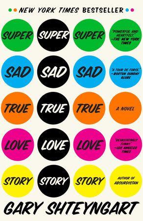 Super Sad True Love Story by Gary Shteyngart: 9780