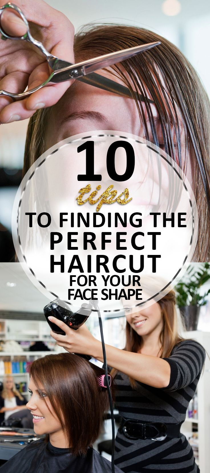 10 Tips To Finding The Perfect Haircut For Your Face Shape