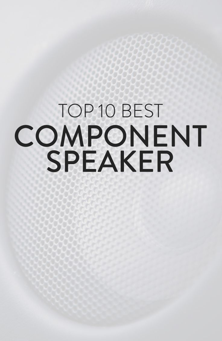 Top 10 Best Component Speakers 2019 Reviews [Editors Pick] #componentspeakers Every system offers different features and appearance. Here is the list of The Top 10 Best Component speakers. #componentspeakers Top 10 Best Component Speakers 2019 Reviews [Editors Pick] #componentspeakers Every system offers different features and appearance. Here is the list of The Top 10 Best Component speakers. #componentspeakers Top 10 Best Component Speakers 2019 Reviews [Editors Pick] #componentspeakers Every #componentspeakers