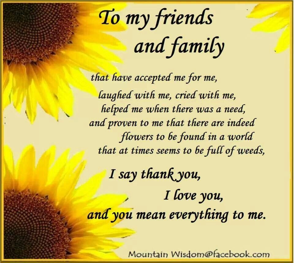 To My Friends And Family. I Say Thank You, I Love You
