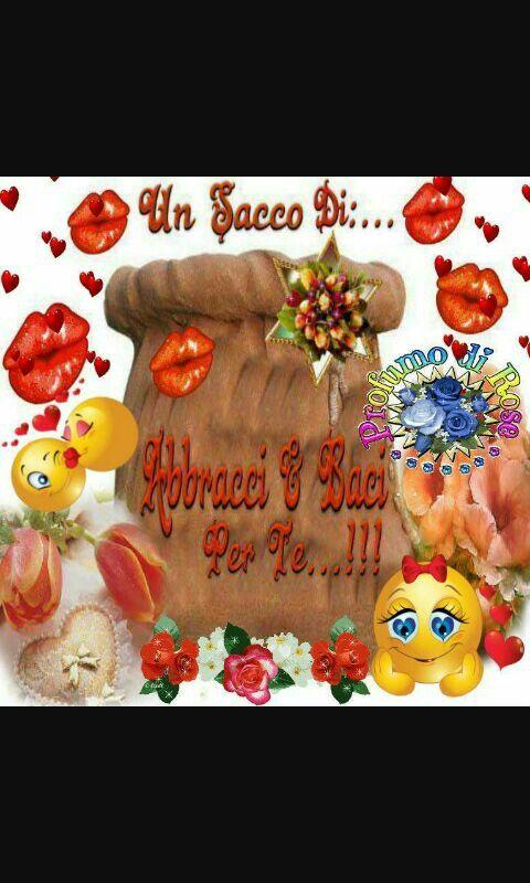 Baci e abbracci   buongiorno   Good day