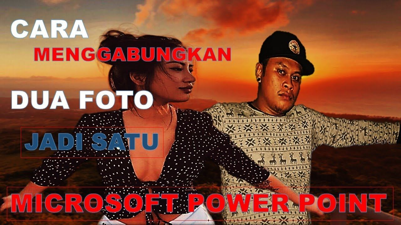 Menggabukan Dua Foto Jadi Satu Di Microsoft Power Point Microsoft Youtube