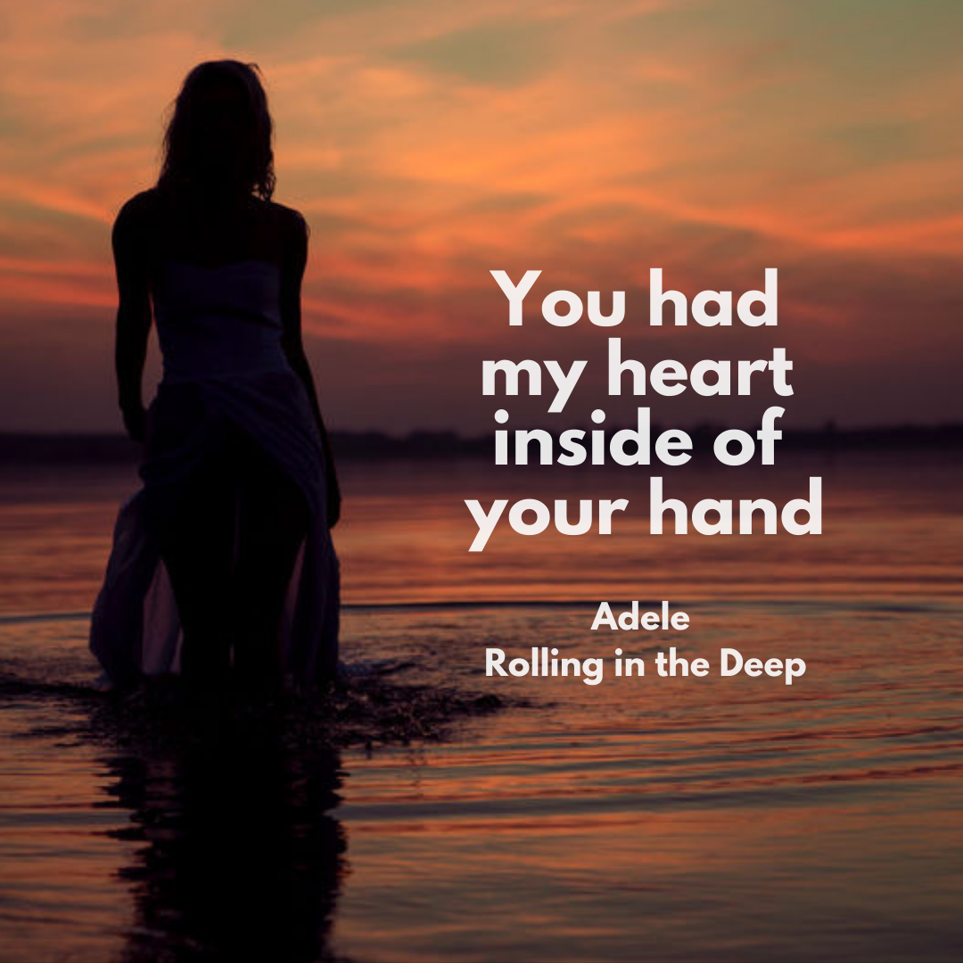 You Had My Heart Inside Of Your Hand Adele Rolling In The Deep