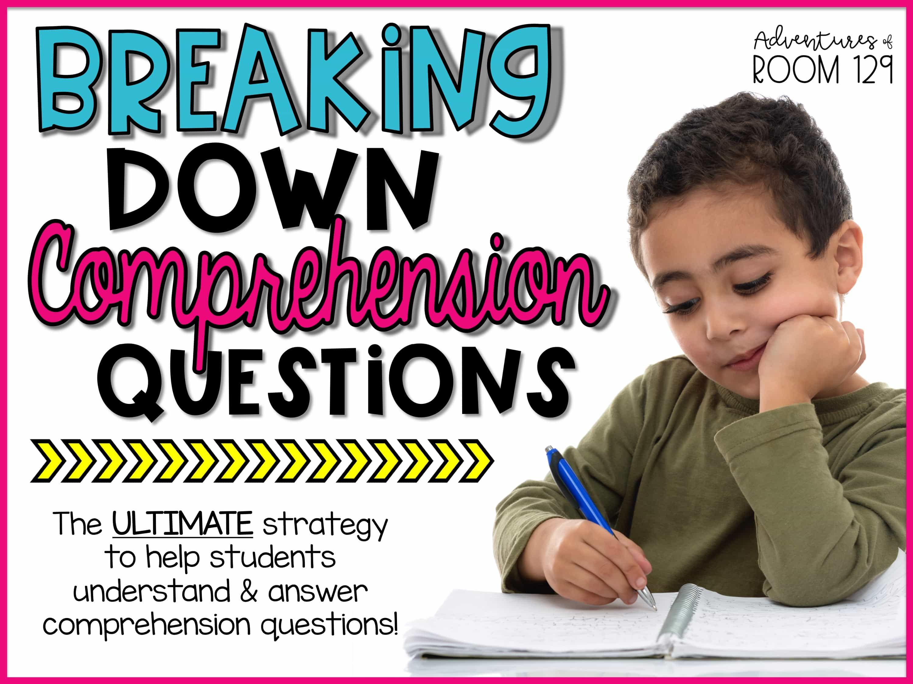Comprehension Questions Breaking Them Down A Strategy