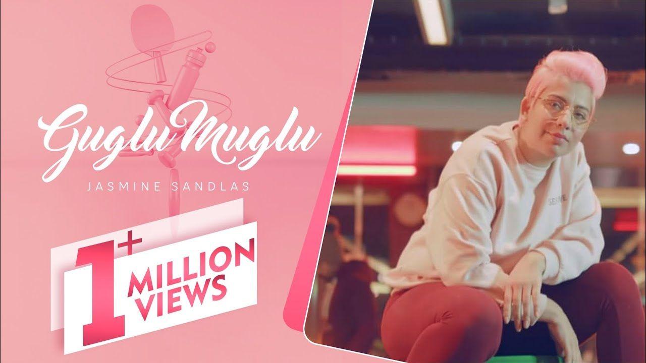 Jasmine Sandlas Guglu Muglu Official Video Lyrics Songs Song Lyrics