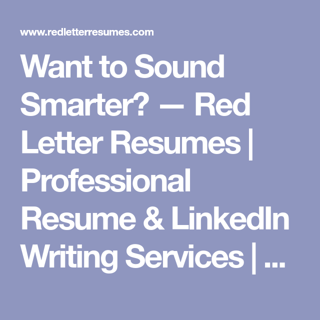 Want To Sound Smarter  Resume Writing Services And Professional