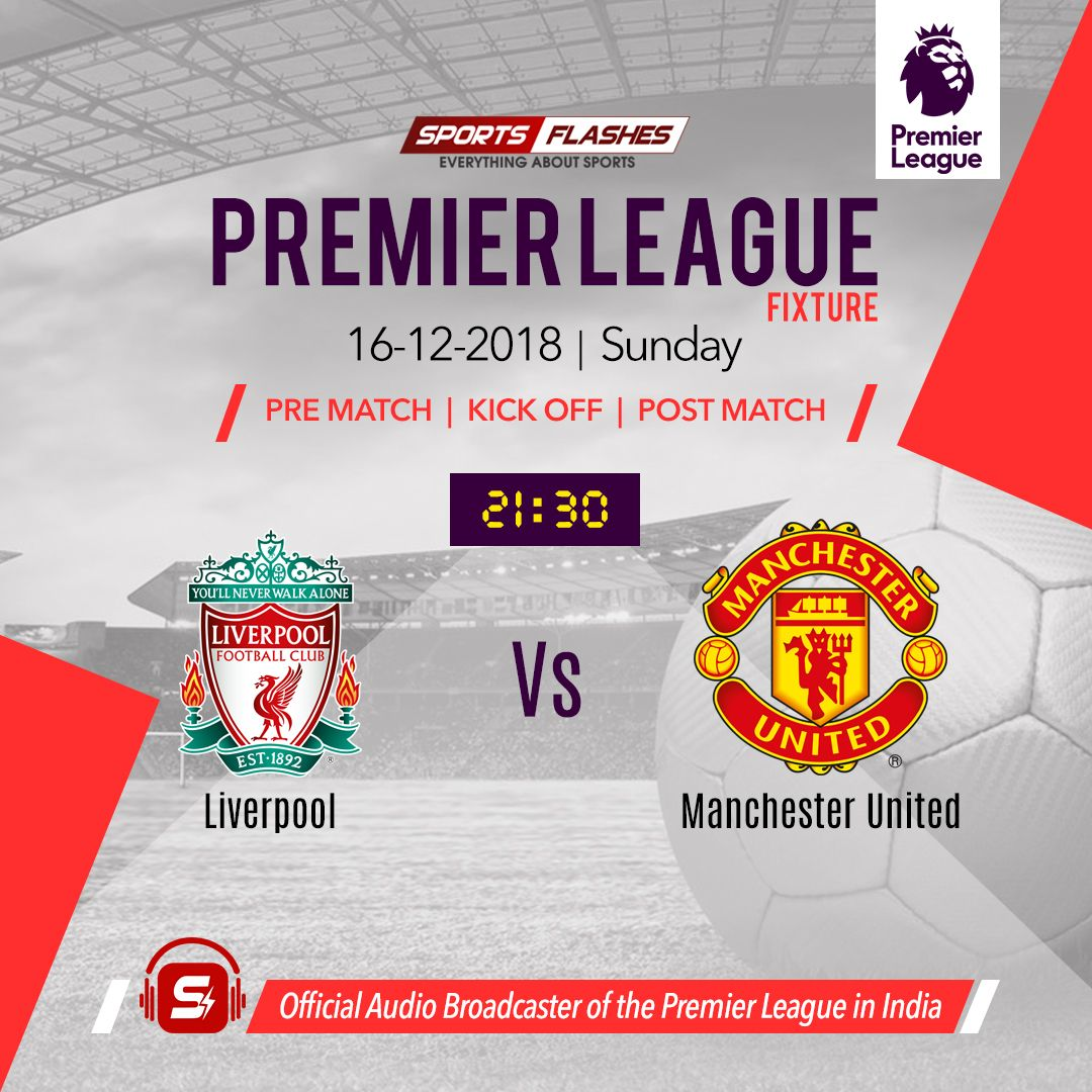 Official Audio Broadcaster Partner Of English Premier League In India Today Match Liverpool Manchester United United Liverpool Liverpool Football Club