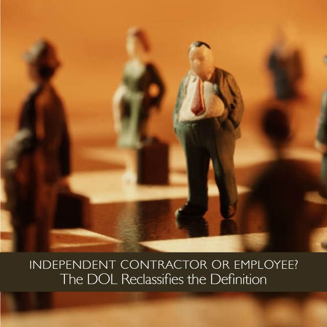 The Dol Has Reclassified The Definitions Of Independent Contractor