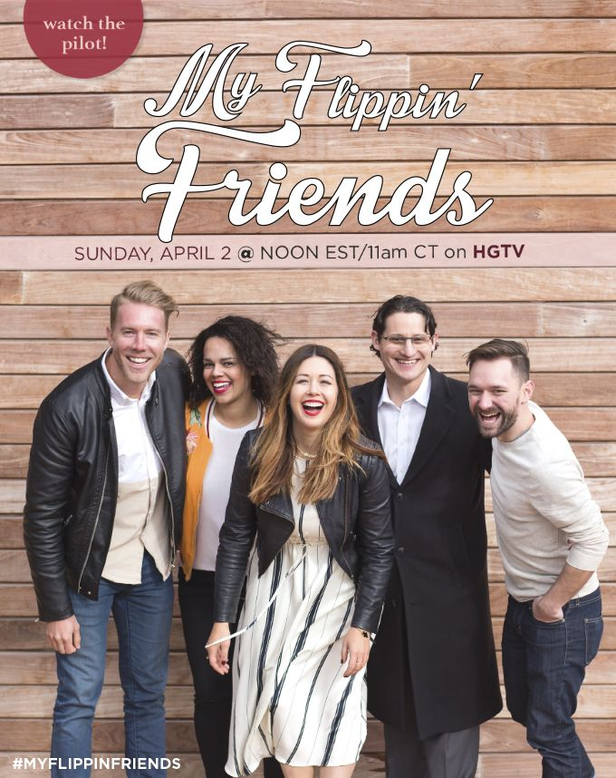"""» My pilot is airing on HGTV!!! Watch """"My Flippin' Friends"""" on April 2nd!"""