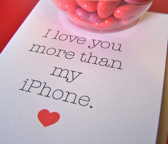 Biglietti per San Valentino - I love you more than my iPhone <3 #geeklove @iddio già detta? :)