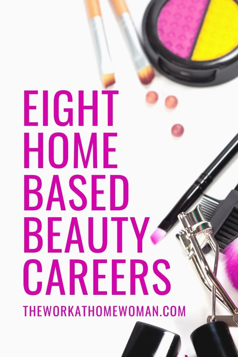 8 Types Of Beauty Careers You Can Do From Home In 2020 Beauty Careers Work From Home Careers Work From Home Jobs
