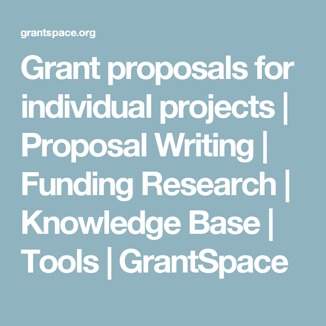 Grant Proposals For Individual Projects  Proposal Writing