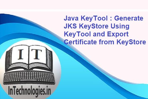 keytool java keystore generate certificate jks export using
