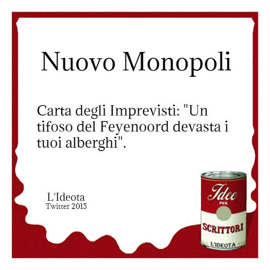 """Nuovo Monopoli. Carta degli Imprevisti: """"Un tifoso del Feyenoord devasta i tuoi alberghi""""."""