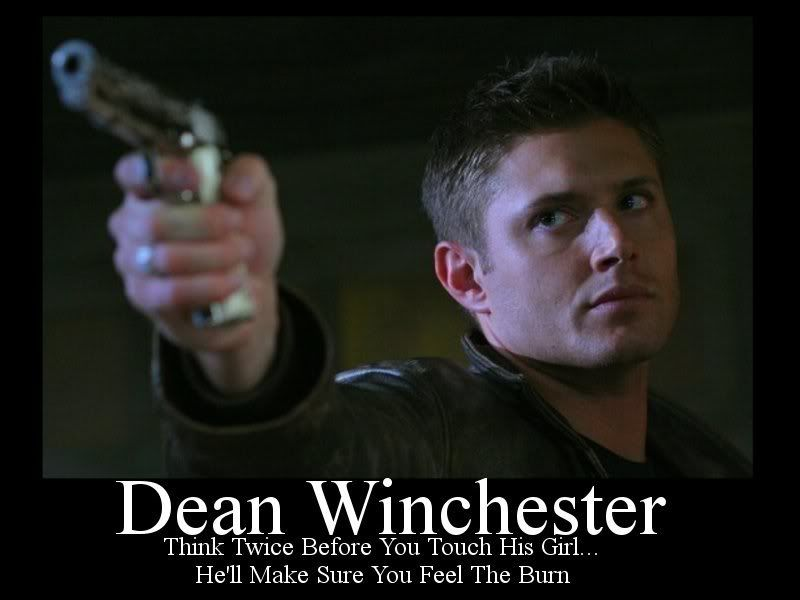 Think twice before you touch Dean Winchester's girl! Haha